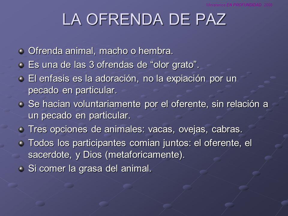 Ministerios EN PROFUNDIDAD 2008 LA OFRENDA POR EL PECADO Ofrenda animal No es una ofrenda de olor grato.