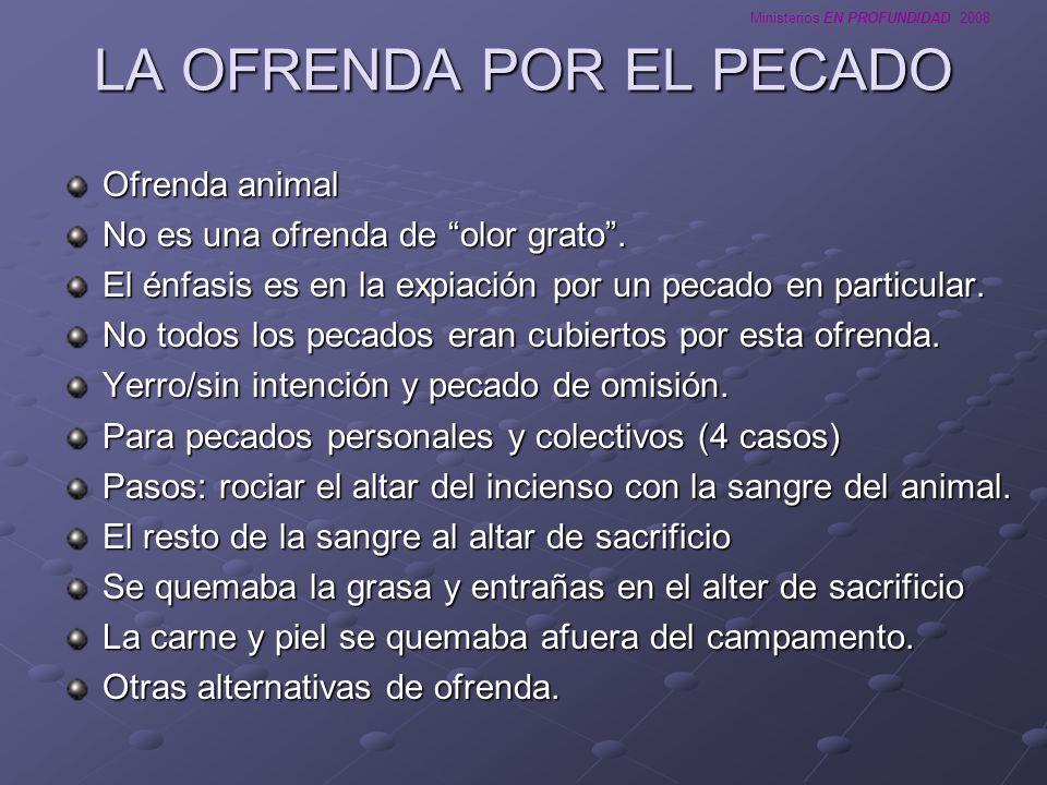 Ministerios EN PROFUNDIDAD 2008 LA OFRENDA DE EXPIACION Ofrenda animal No es una ofrenda de olor grato.