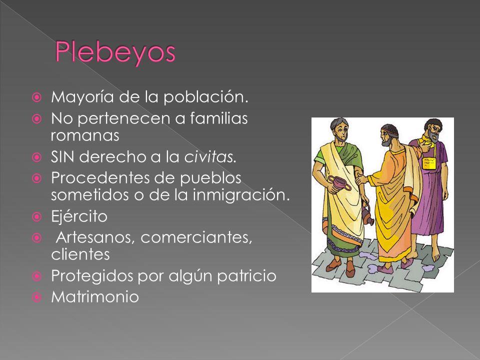 Mayoría de la población. No pertenecen a familias romanas SIN derecho a la civitas.