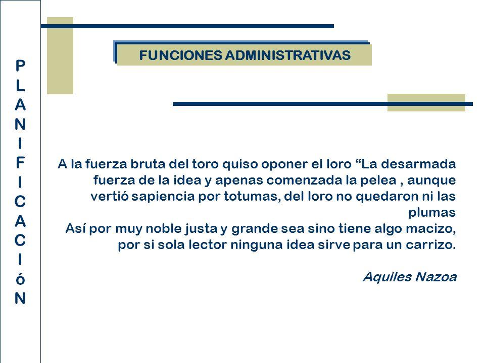 1. La planificación como fase del proceso Administrativo Herramientas P L A N I F I C A C I ó N