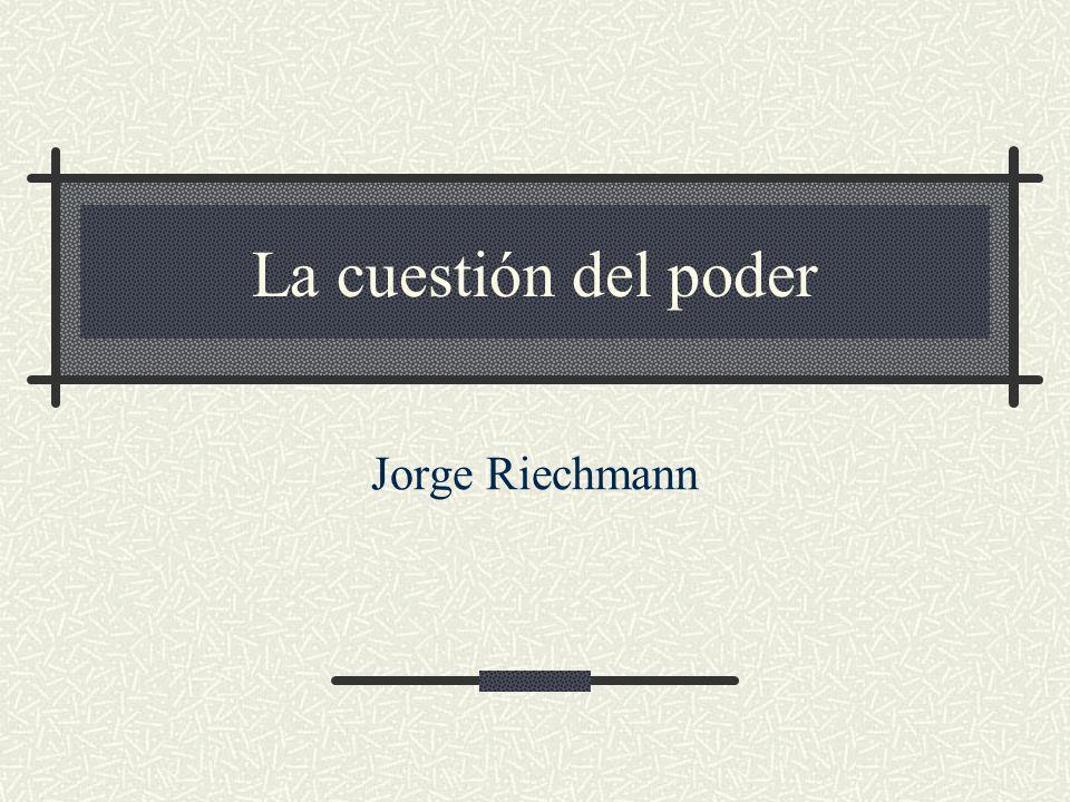 29/12/2013la cuestión del poder2 La buena sociología (y la buena filosofía, claro) disgusta a todo el mundo...