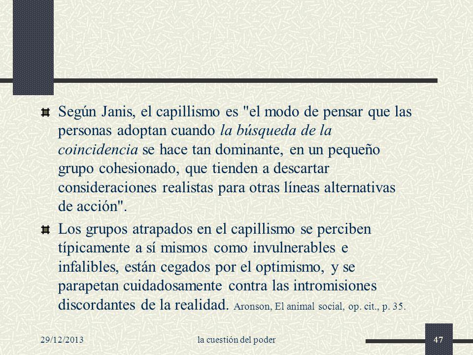 29/12/2013la cuestión del poder47 Según Janis, el capillismo es