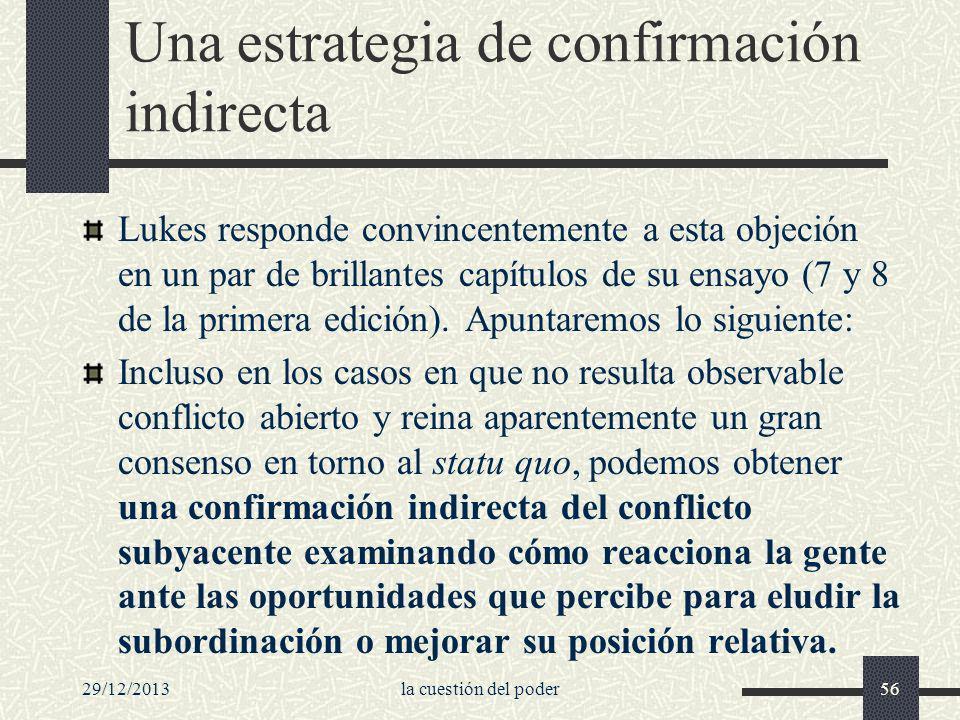 29/12/2013la cuestión del poder56 Una estrategia de confirmación indirecta Lukes responde convincentemente a esta objeción en un par de brillantes cap