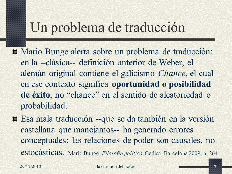 29/12/2013la cuestión del poder7 Un problema de traducción Mario Bunge alerta sobre un problema de traducción: en la --clásica-- definición anterior d