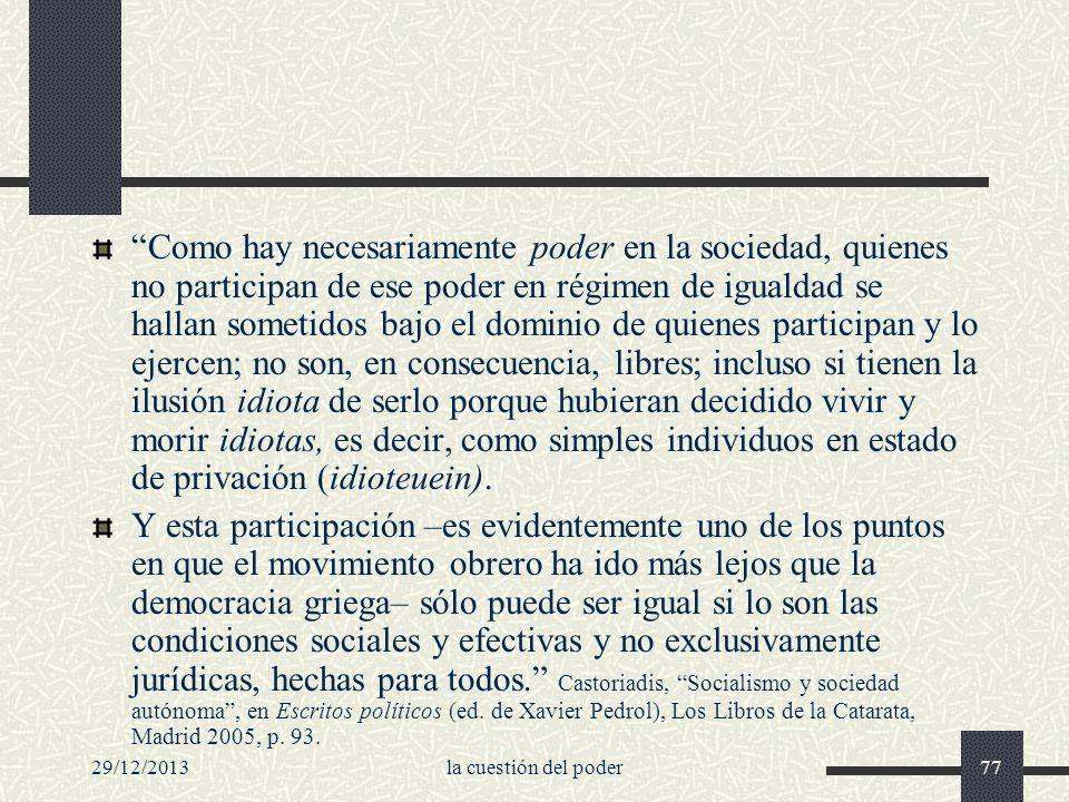 29/12/2013la cuestión del poder77 Como hay necesariamente poder en la sociedad, quienes no participan de ese poder en régimen de igualdad se hallan so