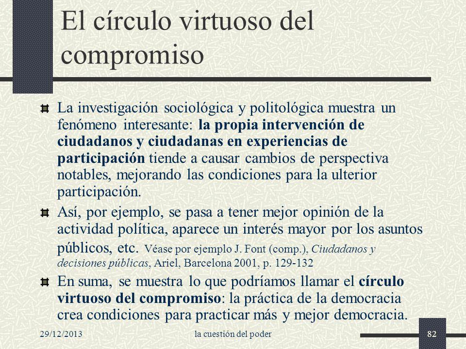29/12/2013la cuestión del poder82 El círculo virtuoso del compromiso La investigación sociológica y politológica muestra un fenómeno interesante: la p