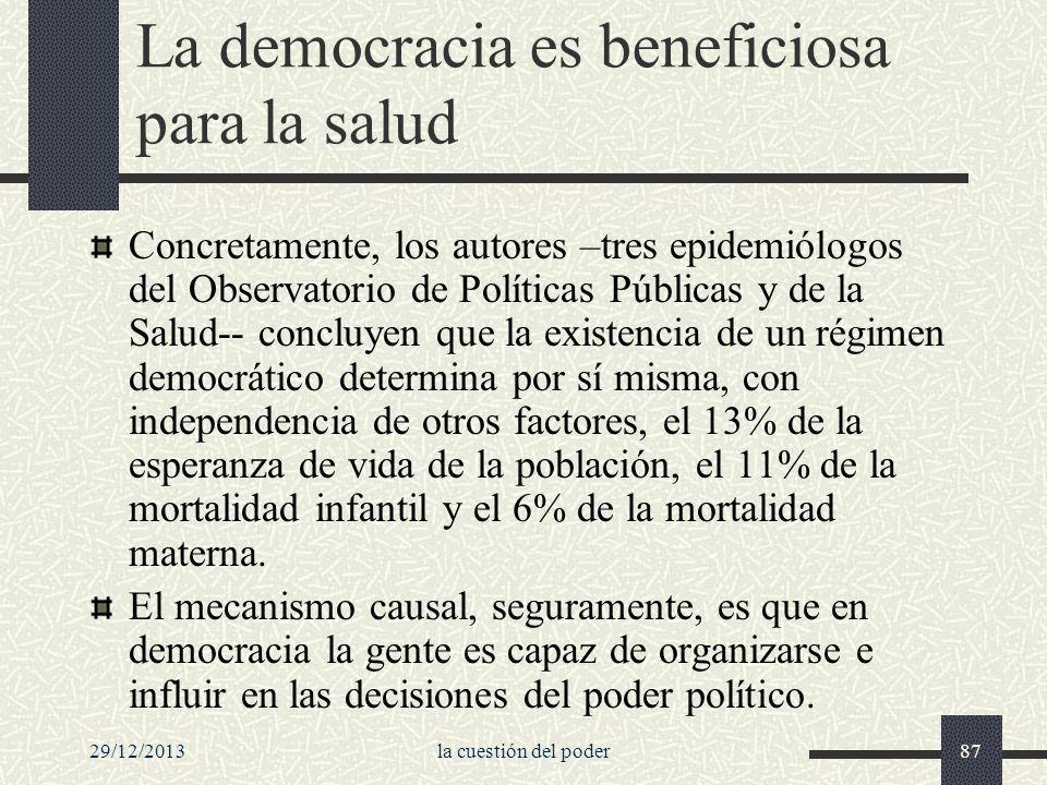 29/12/2013la cuestión del poder87 La democracia es beneficiosa para la salud Concretamente, los autores –tres epidemiólogos del Observatorio de Políti