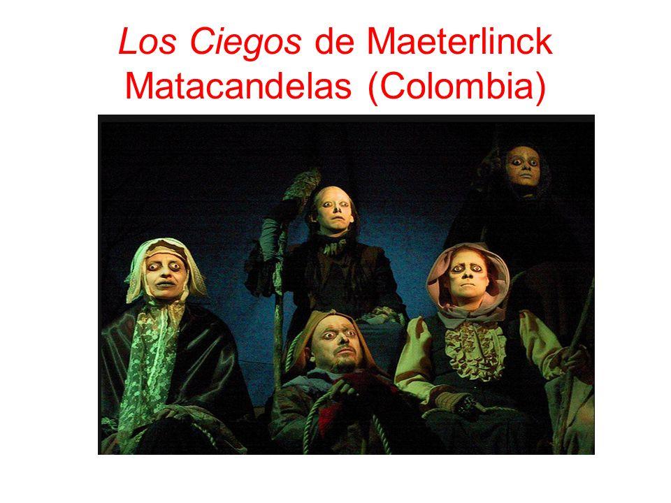Los Ciegos de Maeterlinck Matacandelas (Colombia)