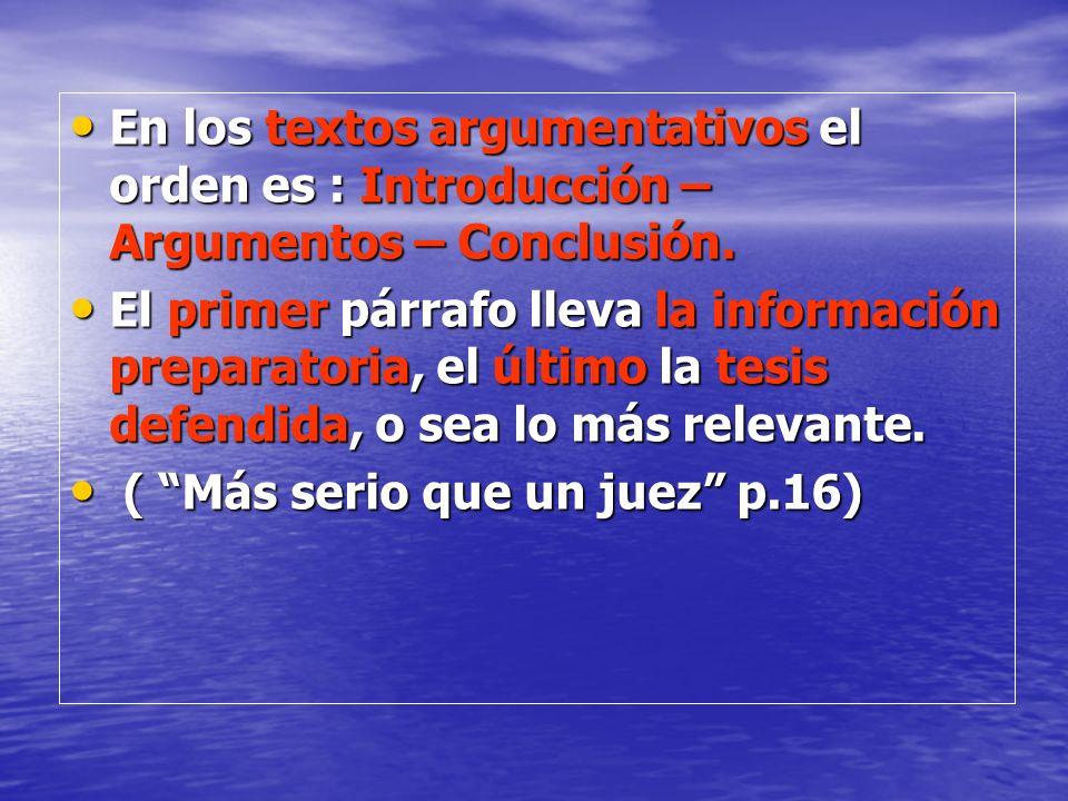 En un texto literario toda la información tiene un alto nivel informativo, es un todo interrelacionado (como los poemas).