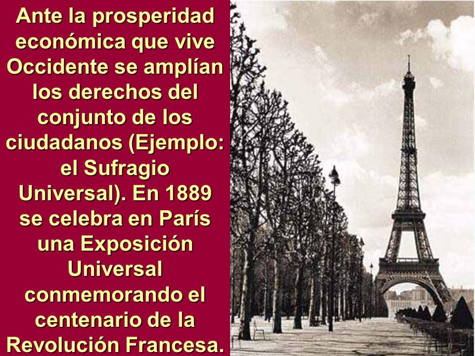 Ante la prosperidad económica que vive Occidente se amplían los derechos del conjunto de los ciudadanos (Ejemplo: el Sufragio Universal). En 1889 se c