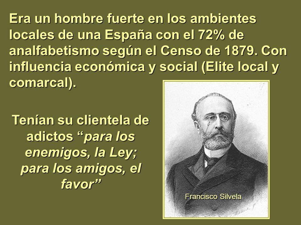 Era un hombre fuerte en los ambientes locales de una España con el 72% de analfabetismo según el Censo de 1879. Con influencia económica y social (Eli