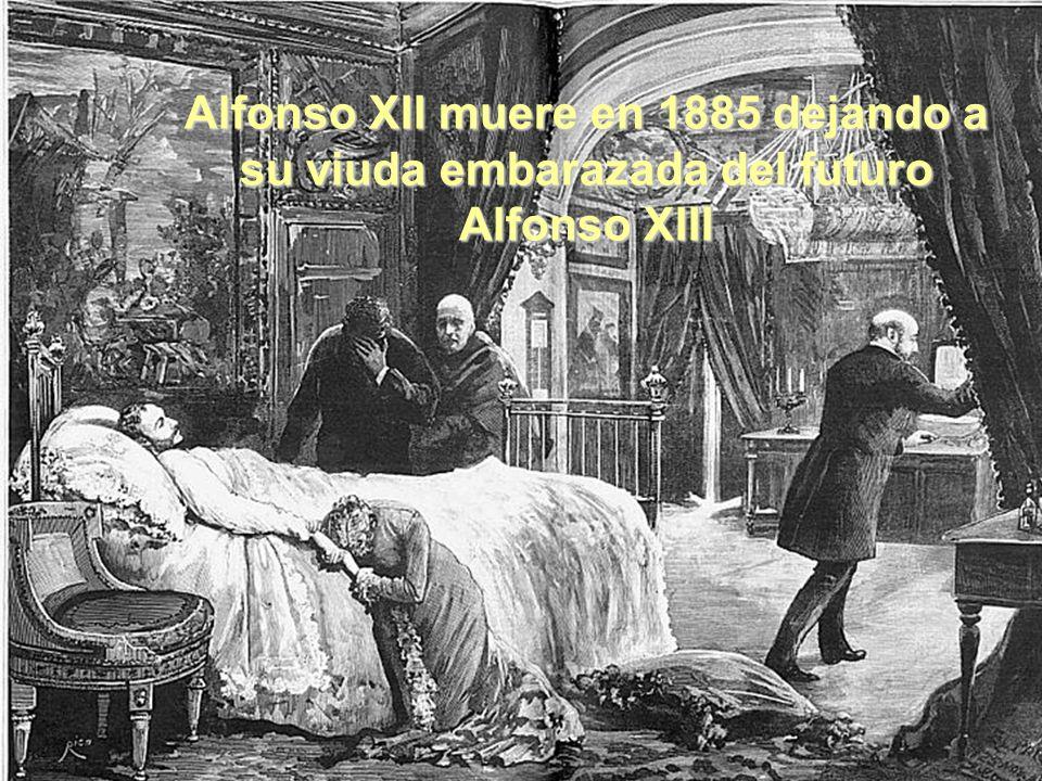Alfonso XII muere en 1885 dejando a su viuda embarazada del futuro Alfonso XIII