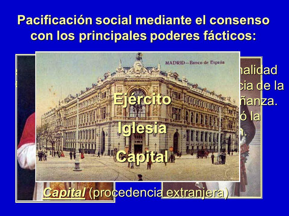 Pacificación social mediante el consenso con los principales poderes fácticos: Ejército: Alfonso XII es el Jefe del Ejército y éste abandona los Pronu