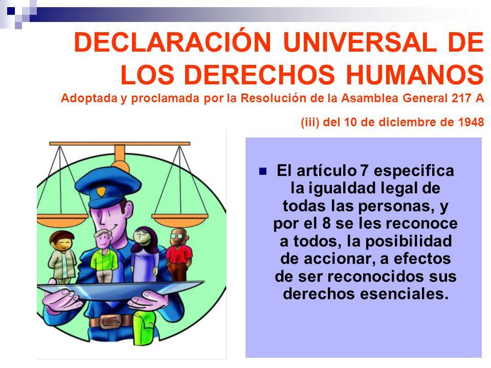 El artículo 7 especifica la igualdad legal de todas las personas, y por el 8 se les reconoce a todos, la posibilidad de accionar, a efectos de ser rec