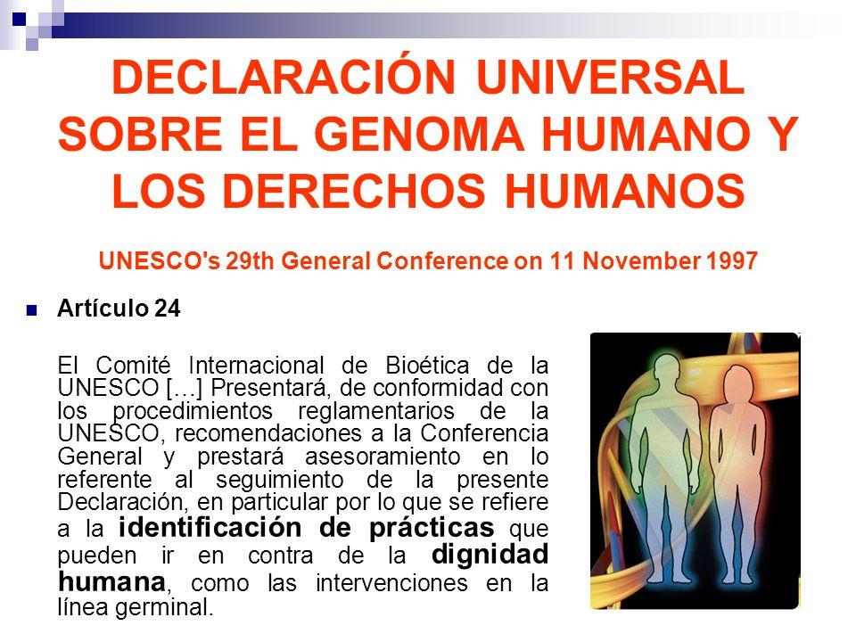 DECLARACIÓN UNIVERSAL SOBRE EL GENOMA HUMANO Y LOS DERECHOS HUMANOS UNESCO's 29th General Conference on 11 November 1997 Artículo 24 El Comité Interna