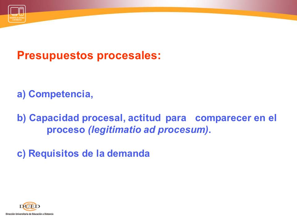 Un conflicto de intereses produce una Relación Jurídica sustantiva entre Relación Jurídica procesal Válida Presupuestos Procesales pretendiente Preten
