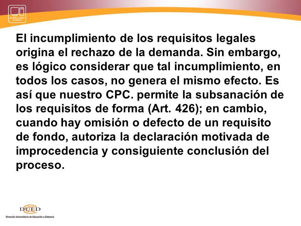 c) Requisitos de la demanda: quien ejercita su Derecho de acción y lo viabiliza a través de su demanda, debe cumplir con un conjunto de requisitos al