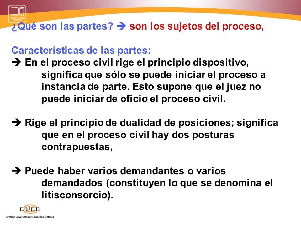 LAS PARTES PARTE MATERIAL O SUSTANCIAL: Sujetos de la relación jurídica material, por ejemplo: comprador y vendedor en el contrato de compra-venta, el