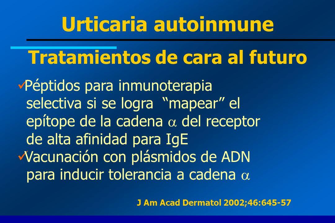 J Am Acad Dermatol 2002;46:645-57 Péptidos para inmunoterapia selectiva si se logra mapear el epítope de la cadena del receptor de alta afinidad para