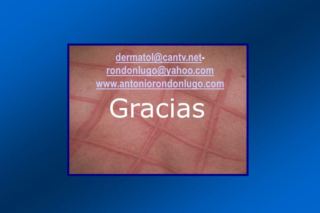 Gracias dermatol@cantv.netdermatol@cantv.net- rondonlugo@yahoo.com rondonlugo@yahoo.com www.antoniorondonlugo.com
