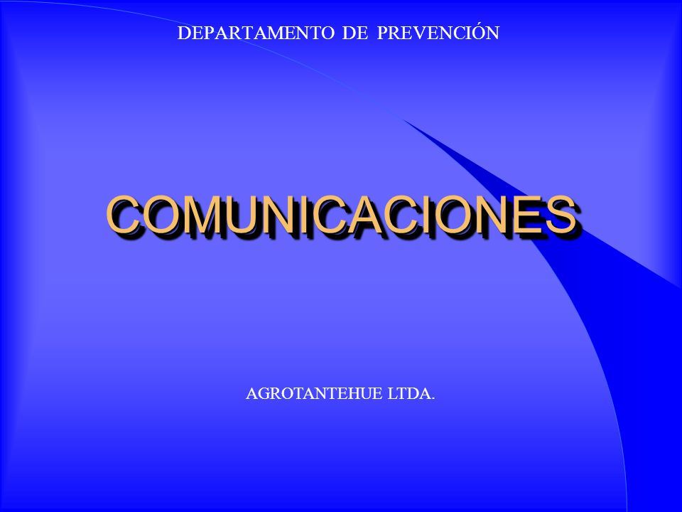 COMUNICACIONESCOMUNICACIONES DEPARTAMENTO DE PREVENCIÓN AGROTANTEHUE LTDA.