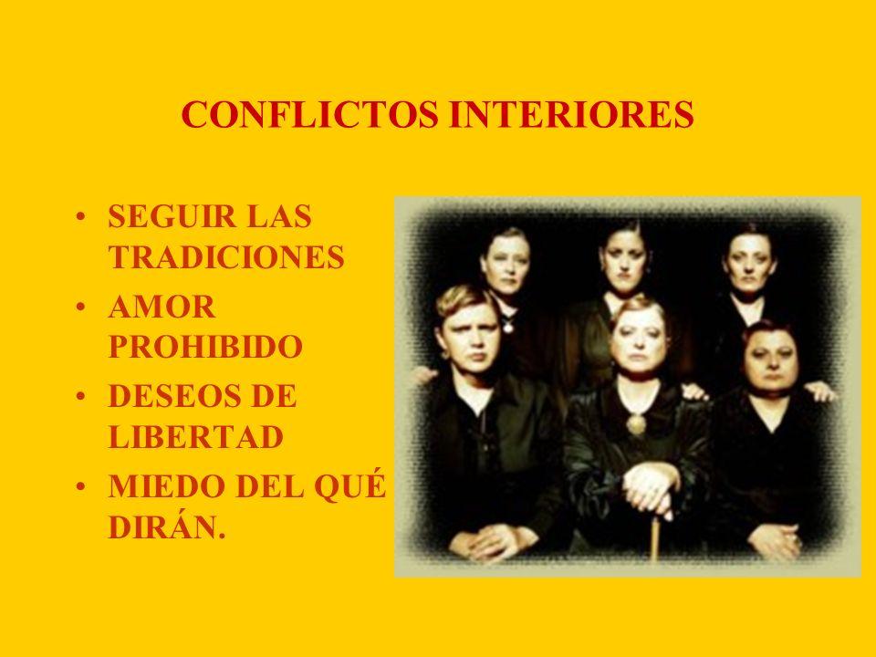 CONFLICTOS INTERIORES SEGUIR LAS TRADICIONES AMOR PROHIBIDO DESEOS DE LIBERTAD MIEDO DEL QUÉ DIRÁN.