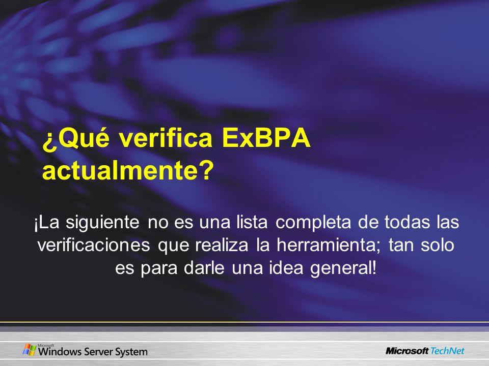 ¿Qué verifica ExBPA actualmente? ¡La siguiente no es una lista completa de todas las verificaciones que realiza la herramienta; tan solo es para darle