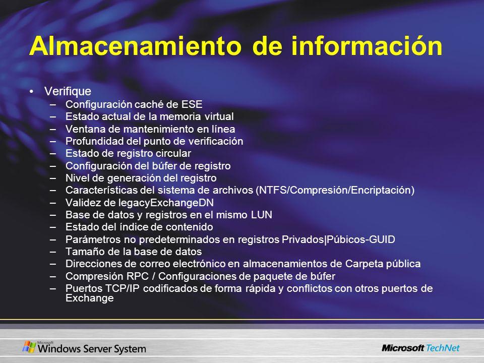 Almacenamiento de información Verifique –Configuración caché de ESE –Estado actual de la memoria virtual –Ventana de mantenimiento en línea –Profundid