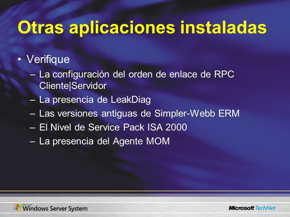 Otras aplicaciones instaladas Verifique –La configuración del orden de enlace de RPC Cliente|Servidor –La presencia de LeakDiag –Las versiones antigua