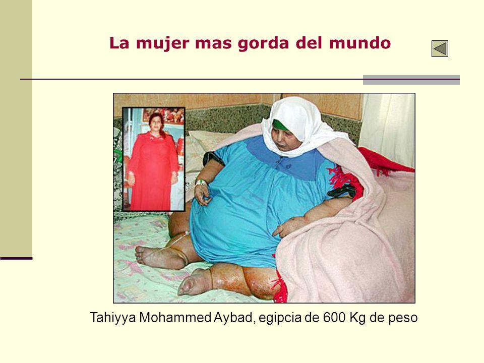 Tahiyya Mohammed Aybad, egipcia de 600 Kg de peso La mujer mas gorda del mundo
