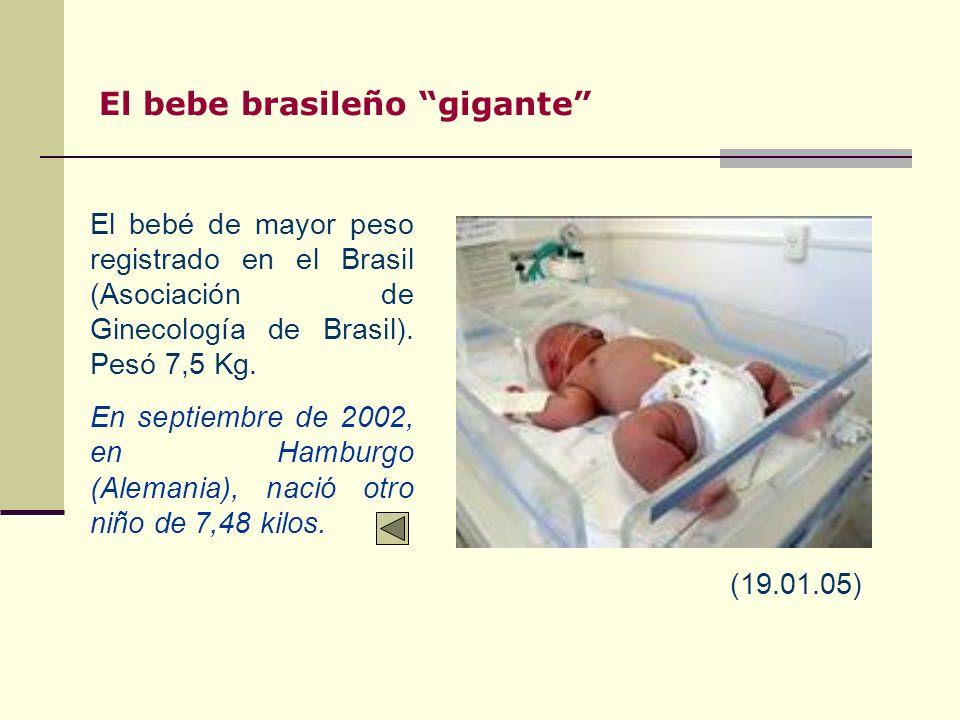 El bebe brasileño gigante El bebé de mayor peso registrado en el Brasil (Asociación de Ginecología de Brasil).