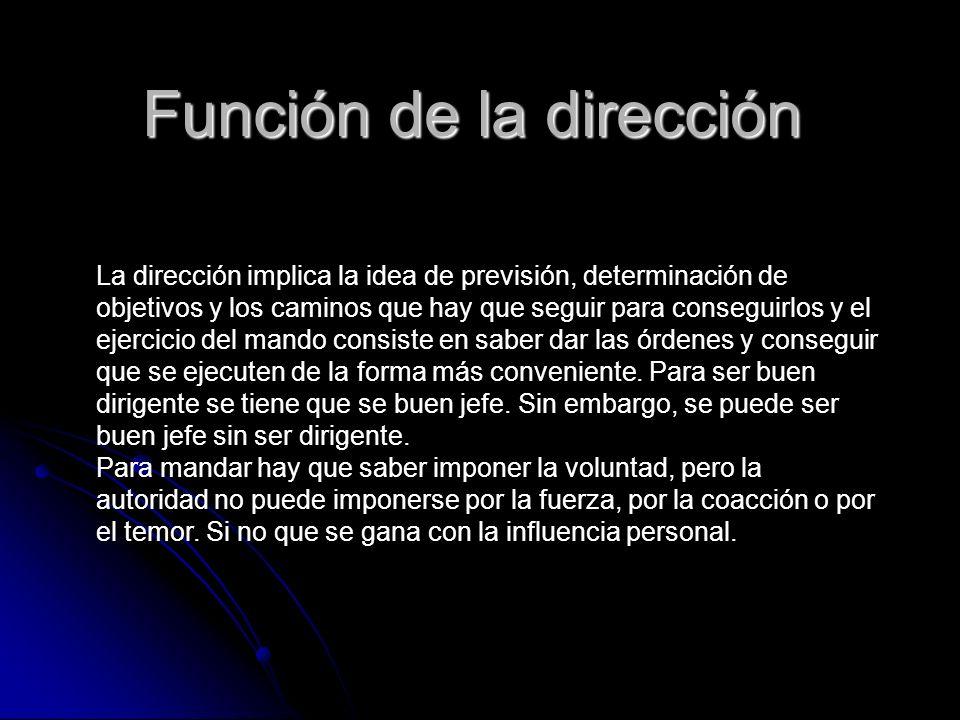 Características de la Dirección: El cumplimiento de los objetivos y metas previstos.