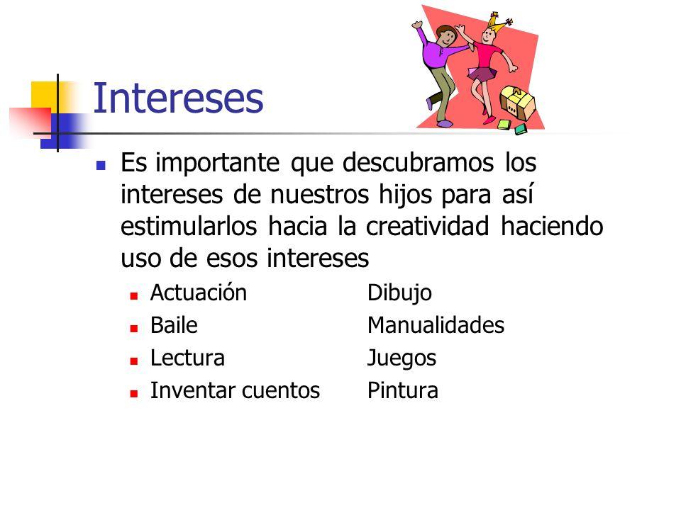 Actividades sugeridas según los intereses Actuación- jugar a las profesiones, desempeñar roles (mamá, papá), dramatizar un cuento, etc.