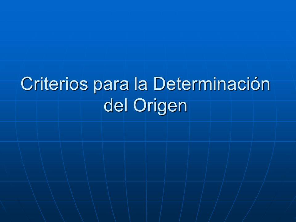 Criterios para la Determinación del Origen