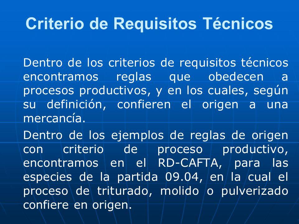 Criterio de Requisitos Técnicos Dentro de los criterios de requisitos técnicos encontramos reglas que obedecen a procesos productivos, y en los cuales