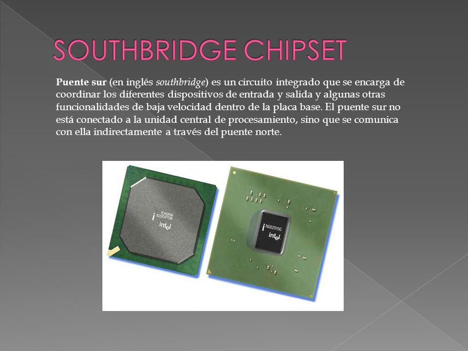 Puente sur (en inglés southbridge ) es un circuito integrado que se encarga de coordinar los diferentes dispositivos de entrada y salida y algunas otr