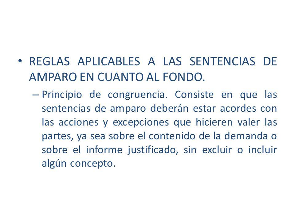 REGLAS APLICABLES A LAS SENTENCIAS DE AMPARO EN CUANTO AL FONDO. – Principio de congruencia. Consiste en que las sentencias de amparo deberán estar ac