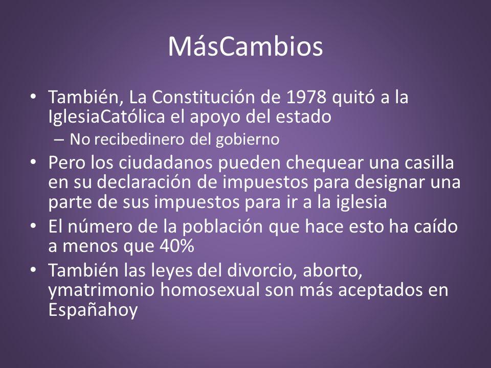 MásCambios También, La Constitución de 1978 quitó a la IglesiaCatólica el apoyo del estado – No recibedinero del gobierno Pero los ciudadanos pueden c