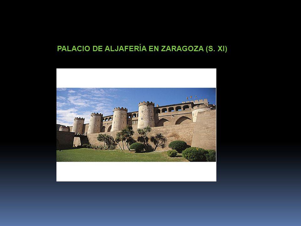 PALACIO DE ALJAFERÍA EN ZARAGOZA (S. XI)