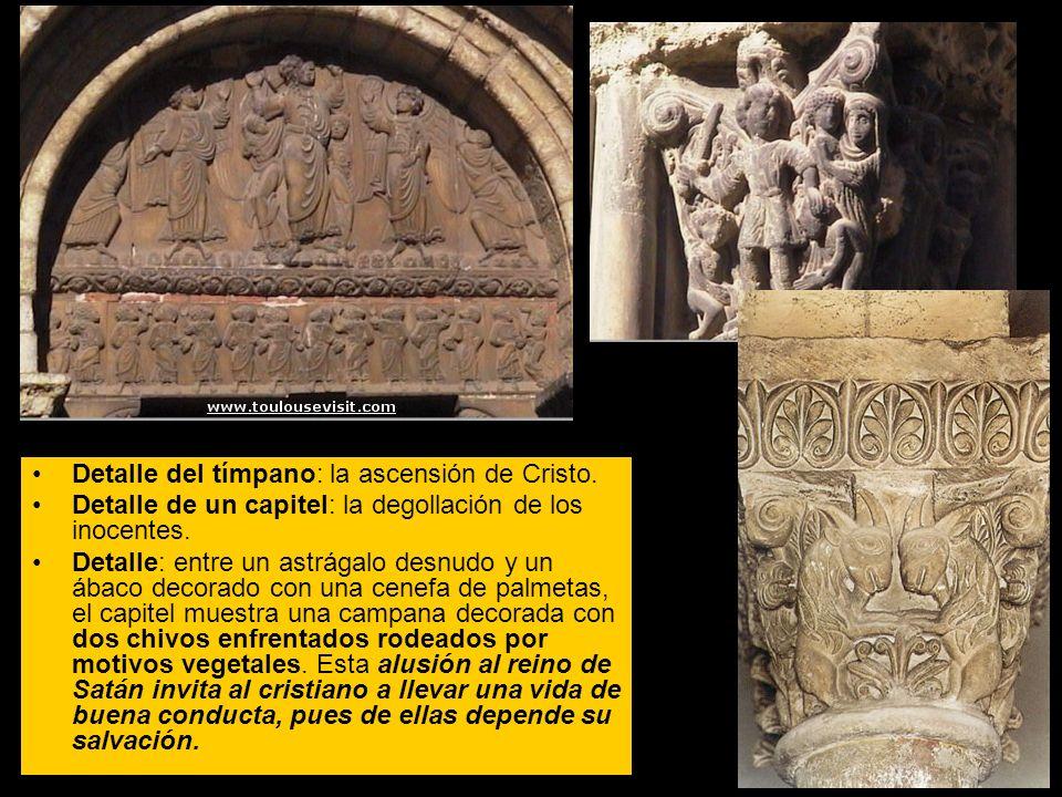 Detalle del tímpano: la ascensión de Cristo. Detalle de un capitel: la degollación de los inocentes. Detalle: entre un astrágalo desnudo y un ábaco de