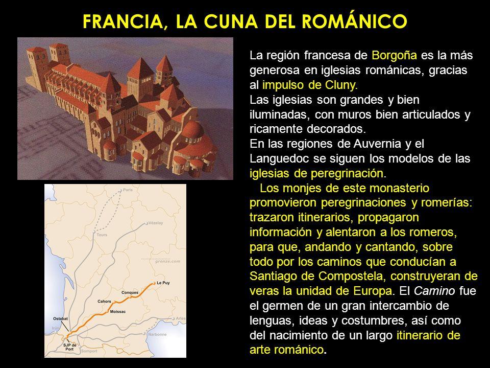 FRANCIA, LA CUNA DEL ROMÁNICO La región francesa de Borgoña es la más generosa en iglesias románicas, gracias al impulso de Cluny. Las iglesias son gr