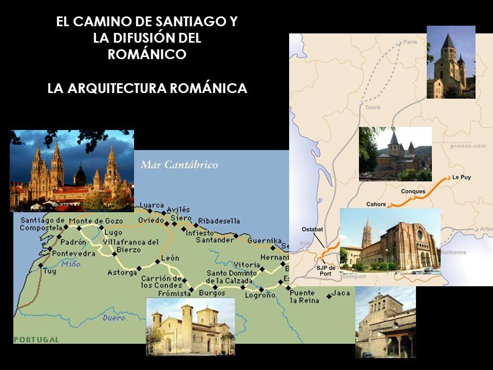 LA ARQUITECTURA ROMÁNICA EL CAMINO DE SANTIAGO En los s.