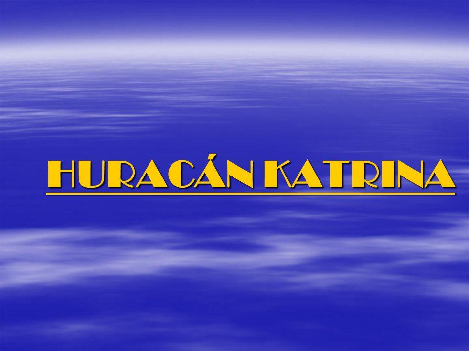 HURACÁN KATRINA HURACÁN KATRINA