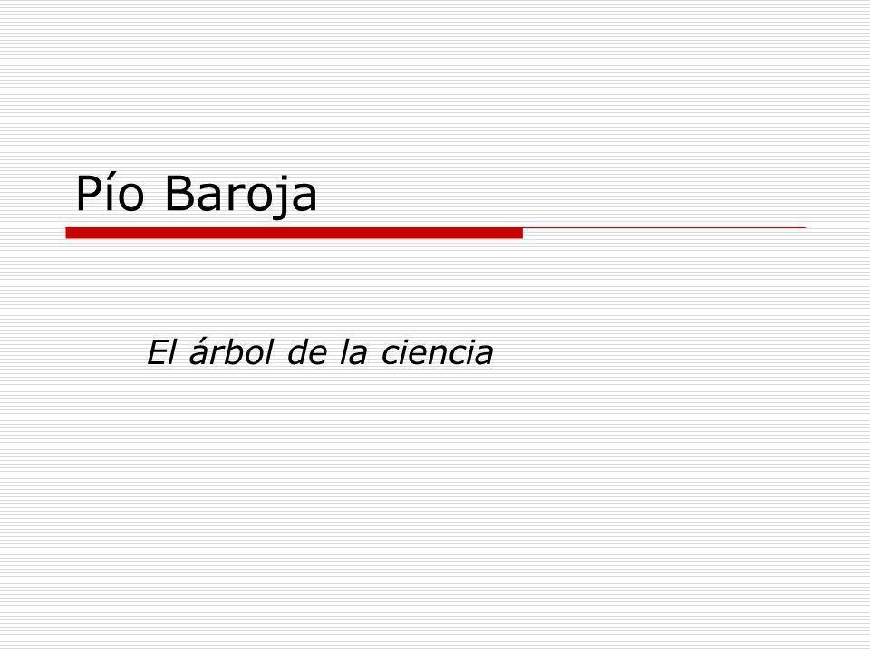 Pío Baroja El árbol de la ciencia
