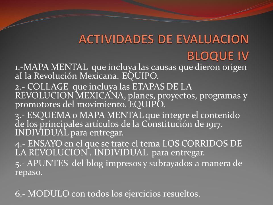 1.-MAPA MENTAL que incluya las causas que dieron origen aI la Revolución Mexicana. EQUIPO. 2.- COLLAGE que incluya las ETAPAS DE LA REVOLUCION MEXICAN