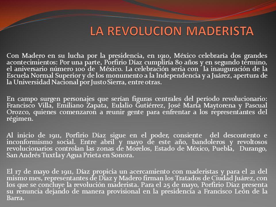 Con Madero en su lucha por la presidencia, en 1910, México celebraría dos grandes acontecimientos: Por una parte, Porfirio Díaz cumpliría 80 años y en