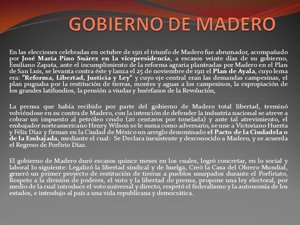 En las elecciones celebradas en octubre de 1911 el triunfo de Madero fue abrumador, acompañado por José María Pino Suárez en la vicepresidencia, a esc