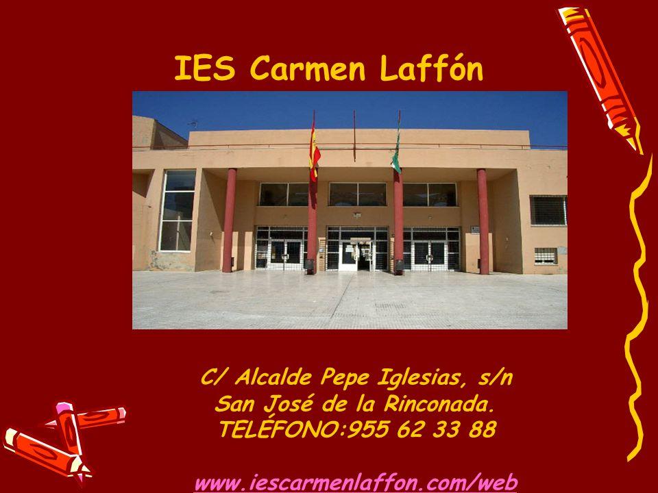C/ Alcalde Pepe Iglesias, s/n San José de la Rinconada. TELÉFONO:955 62 33 88 www.iescarmenlaffon.com/web IES Carmen Laffón