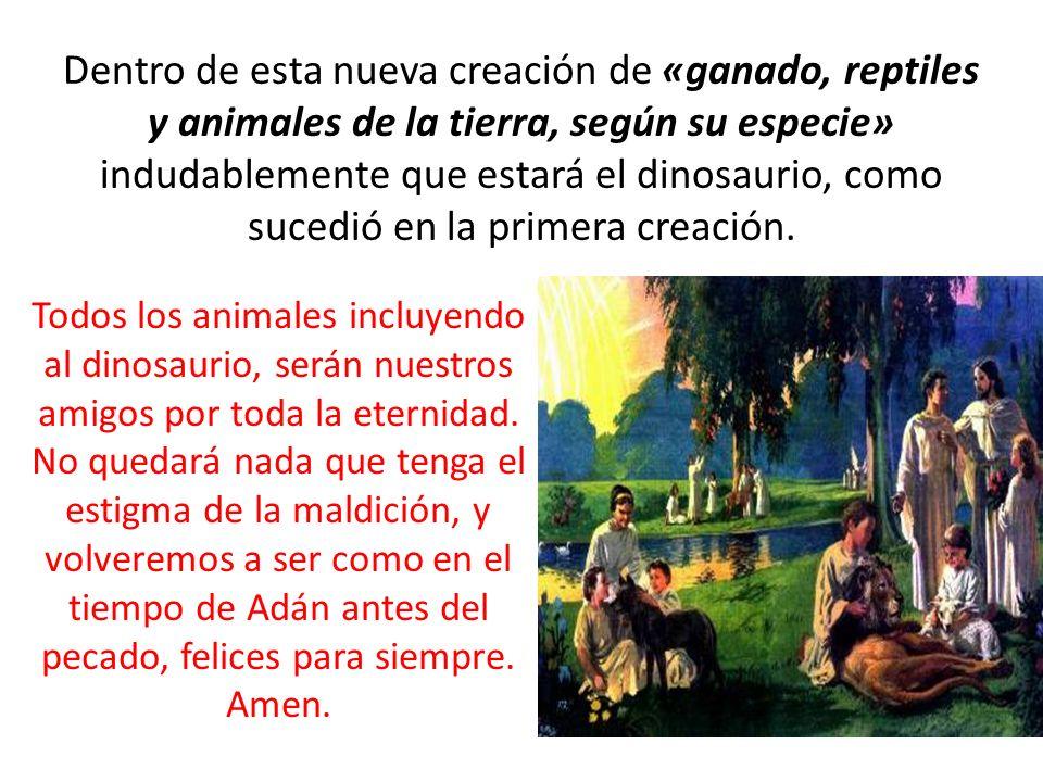 Dentro de esta nueva creación de «ganado, reptiles y animales de la tierra, según su especie» indudablemente que estará el dinosaurio, como sucedió en