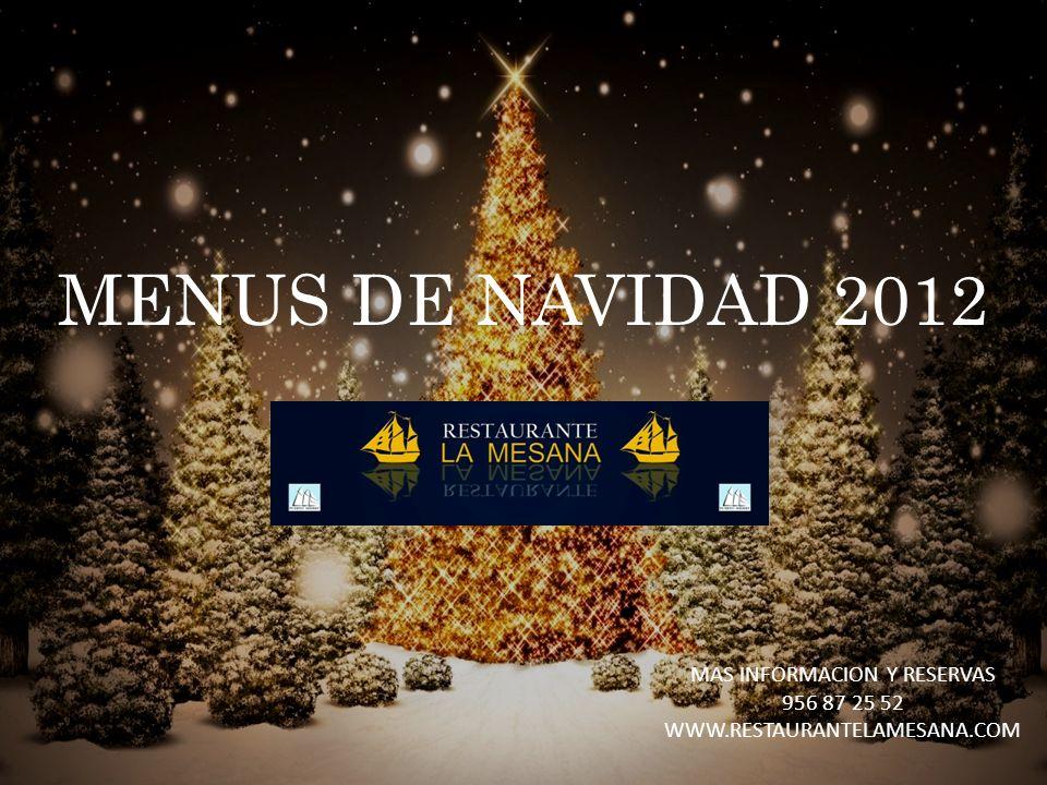 MENUS DE NAVIDAD 2012 MAS INFORMACION Y RESERVAS 956 87 25 52 WWW.RESTAURANTELAMESANA.COM